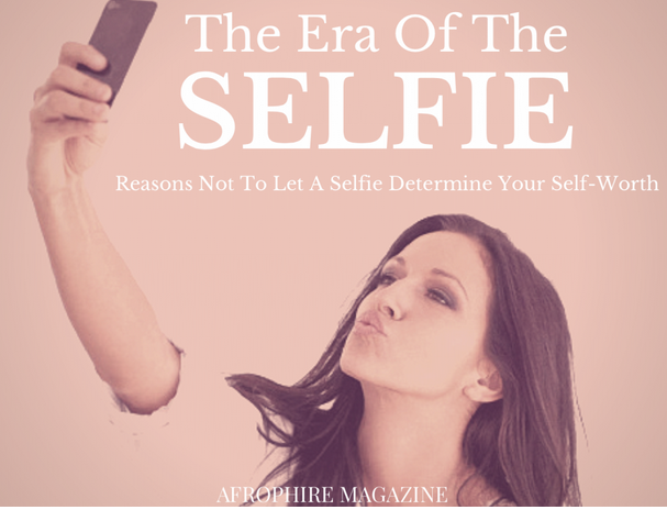 don't let a selfie determine your self-worth.